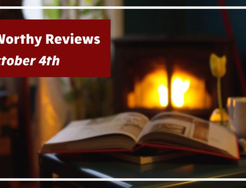 Read-Worthy Reviews – October 4th