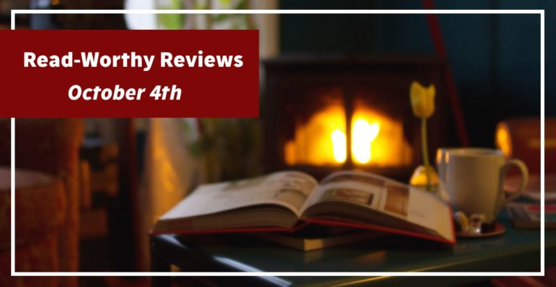 Read-Worthy Reviews October 4th